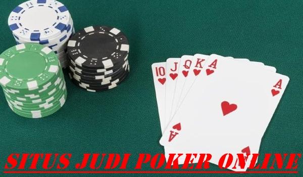 Kriteria Situs Judi Poker Online terbaik dan terpercaya